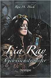 Lia Ray Gewissenstransfer von Rose M. Black.jpg