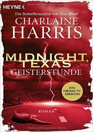 Texas Midnight Band 2 Geisterstunde von Charlaine Harris