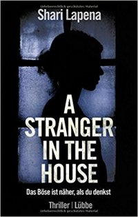 A Stranger in the House von Shari Lapena